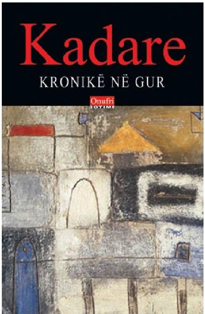 kronike-ne-gur-ismail-kadare Mehmet Kraja: 10 libra të letërsisë shqipe që duhen lexuar